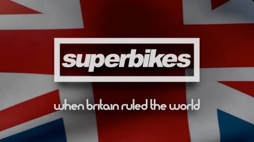 Superbikes When Britain Ruled the World